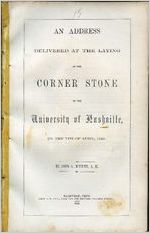 An address delivered at the laying of the corner stone of the University of Nashville, on the 7th of April, 1853