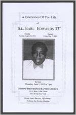 A celebration of the life of Ill. Earl Edwards 33°, sunrise, Tuesday, August 26, 1924, sunset, Friday, May 27, 2005, Services, Thursday, June 2, 2005 at 7 p.m., Second Providence Baptist Church, 11-13 West 116th Street, New York, New York, Elder James Bryant, officiating, Professor Joe Bowles, musician
