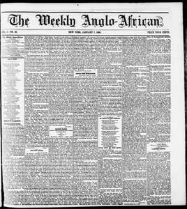 The Weekly Anglo-African. (New York [N.Y.]), Vol. 1, No. 25, Ed. 1 Saturday, January 7, 1860 The Weekly Anglo-African