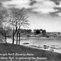 Woodbury's Point, Beverly, Mass.; where President Taft is spending the summer