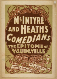 McIntyre and Heath's Comedians the epitome of vaudeville.