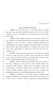 80th Texas Legislature, Regular Session, House Concurrent Resolution 140 80th Legislature of Texas House Concurrent Resolutions A House Concurrent Resolution introduced to honoring the history of the Buffalo Soldiers for their outstanding military service and contributions to the Lone Star State