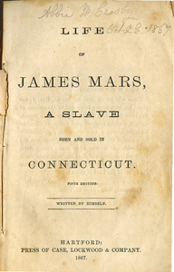 Life of James Mars, a slave, born and sold in Connecticut
