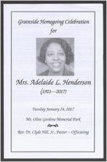 Graveside homegoing celebration for Mrs. Adelaide L. Henderson, (1921-2017), Tuesday January 24, 2017, Mt. Olive Gardens Memorial Park, Rev. Dr. Clyde Hill, Sr., pastor, officiating