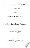 The flying regiment : Journal of the campaign of the 12th Regt. Rhode Island Volunteers
