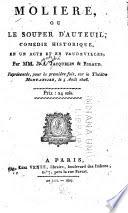 Molière, ou, Le souper d'Auteuil : comédie historique, en un acte et en vaudevilles /