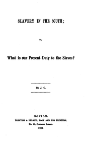 Slavery in the South; or, What is our present duty to the slaves?