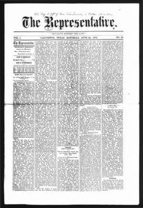 The Representative. (Galveston, Tex.), Vol. 1, No. 29, Ed. 1 Saturday, June 22, 1872 The Representative