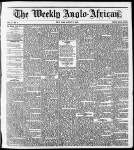 The Weekly Anglo-African. (New York [N.Y.]), Vol. 1, No. 3, Ed. 1 Saturday, August 6, 1859 The Weekly Anglo-African