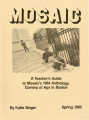 Mosaic: A Teacher's Guide to Mosaic's 1984 Anthology: Coming of Age in Boston, 1985 Spring