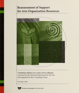 Reassessment of support for arts organization resources: a summary report on a series of ten colloquia convened by the National Endowment for the Arts and organized by Bay Consulting Group