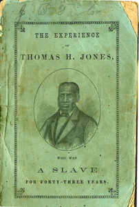Experience of Thomas H. Jones, who was a slave for forty-three years: Written by a friend, as related to him by Brother Jones