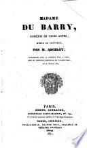 Madame du Barry : comédie en trois actes, mêlée de couplets /