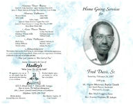 Home going services for Fred Davis, Sr., Saturday, February 24, 2007, 2:00 p.m., Mt. Pilgrim Missionary Baptist Church, 431 South Pinetree Boulevard, Thomasville, Georgia, Rev. Mack Loggins, pastor, Rev. Ananias Hopkins, III, eulogist