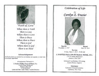 Celebration of life for Carolyn Z. Frazier, service, Friday, June 27, 2014- 10:00 a.m., J. Foster Phillips Funeral Home, INC., 179-24 Linden Boulevard, Jamaica, New York, Reverend Lois Stewart, officiating, Andrea Brown, organist