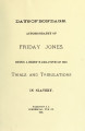 Days of Bondage: Autobiography of Friday Jones Being a Brief Narrative of his Trials and Tribulations in Slavery