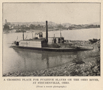 A crossing place for fugitive slaves on the Ohio River, at Steubenville, Ohio