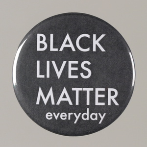 "Pinback button stating ""Black Lives Matter Everyday"", from MMM 20th Anniversary"