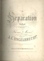 The separation. Ballad written by Thomas Moore. Music by J.C. Engelbrecht.