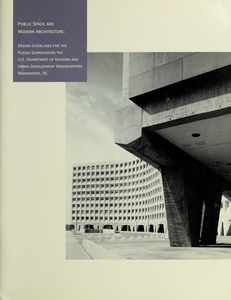 Public space and modern architecture: design guidelines for the plazas surrounding the U.S. Department of Housing and Urban Development Headquarters, Washington, DC