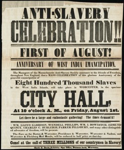 Anti-slavery celebration: First of August : anniversary of West India emancipation : the managers of the Massachusetts Anti-Slavery Society announce\.. a mass celebration\.. in Worcester\.. Friday, August 1st