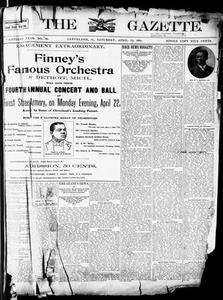 The Gazette. (Cleveland, Ohio), Vol. EIGHTEENTH YEAR, No. 36, Ed. 1 Saturday, April 13, 1901 The Gazette