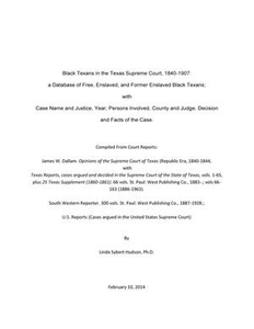 Black Texans in the Texas Supreme Court, 1840-1907: a Database of Free, Enslaved, and Former Enslaved Black Texans; with Case Name and Justice, Year, Persons Involved, County and Judge, Decision and Facts of the Case Black Texans in the Texas Supreme Court, 1840-1907