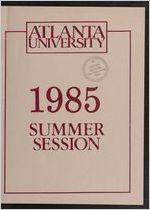 The Atlanta University Bulletin: Summer Session 1985