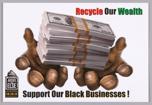 "Poster stating ""Recycle Our Wealth"" used at Million Man March 20th Anniversary"