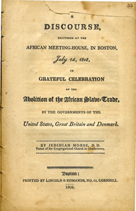 Discourse, delivered at the African meeting-house, in Boston, July 14, 1808: in grateful celebration of the abolition of the African slave-trade, by the governments of the United States, Great Britain and Denmark