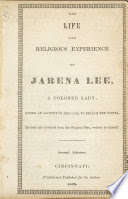 The life and religious experience of Jarena Lee, a colored lady, : giving an account of the call to preach the gospel. Revised and corrected from the original mss., /