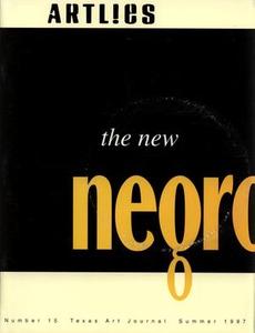 Art Lies, Volume 15, Summer 1997 Art Lies ArtLies, Number 15, Texas Art Journal, Summer 1997 ArtLies, The New Negro