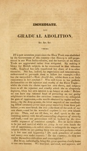 Immediate, not gradual abolition; : or an inquiry into the shortest, safest, and most effectual means of getting rid of West Indian slavery