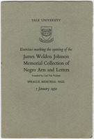 Exercises marking the opening of the James Weldon Johnson Memorial Collection of Negro Arts and Letters : founded by Carl Van Vechten, Sprague Memorial Hall