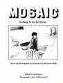 Mosaic: Nothing To Do But Write: Stories and Photographs by Students at South Boston High, 1986
