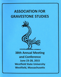 Association for Gravestone Studies 38th annual meeting and conference: June 23-28, 2015, Westfield State University, Westfield, Massachusetts