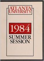 The Atlanta University Bulletin: Summer Session 1984
