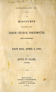 Conscience and law: A discourse preached in the North Church, Portsmouth, New Hampshire, on fast day, April 3, 1851