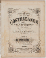 """The song of the """"contrabands"""" """"O let my people go"""": words and music obtained through the Rev. L.C. Lockwood, chaplain of the Contrabands at Fortress Munroe"""