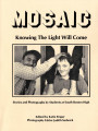 Mosaic: Knowing the Light Will Come: Stories and Photographs by Students at South Boston High, 1987