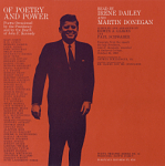 Of poetry and power [sound recording] : poems occasioned by the presidency and by the death of John F. Kennedy / read by Irene Dailey and Martin Donegan