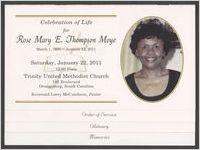Celebration of life for Rose Mary E. Thompson Moye, March 1, 1931-January 12, 2011, Saturday, January 22, 2011, 12:00 noon, Trinity United Methodist Church, 185 Boulevard, Orangeburg, South Carolina, Reverend Larry McCutcheon, pastor