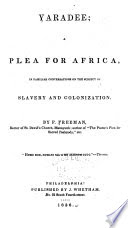 Yaradee: a plea for Africa, in familiar conversations on the subject of slavery and colonization