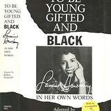 To be young, gifted, and black : Lorraine Hansberry in her own words