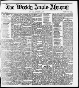 The Weekly Anglo-African. (New York [N.Y.]), Vol. 1, No. 7, Ed. 1 Saturday, September 3, 1859 The Weekly Anglo-African