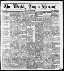 The Weekly Anglo-African. (New York [N.Y.]), Vol. 1, No. 46, Ed. 1 Saturday, June 2, 1860 The Weekly Anglo-African