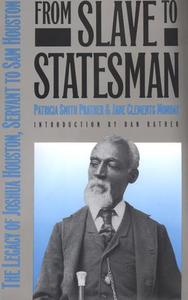 From Slave to Statesman: The Legacy of Joshua Houston, Servant to Sam Houston