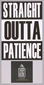 "Posters stating ""Straight Outta Patience"" used at MMM 20th Anniversary"