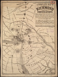 Complete map of Richmond and its fortifications within a circle of 12 miles showing the numerous forts, batteries and the range of their fire: and the various obstacles that impede the approach of the Federal army, also, the principal towns & plantations, in the immediate vicinity of Richmond, together with several of the battle fields of 1862