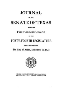Journal of the Senate of Texas being the First Called Session of the Forty-Fourth Legislature Journal of the Senate, Texas Legislature Journal of the Senate of Texas being the...session of the...Legislature 44th Legislature of Texas Journal of the Senate of the State of Texas, Legislature 44, Session 1